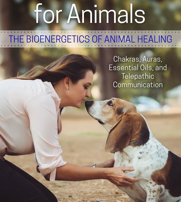 Energy Medicine for Animals: The Bioenergetics of Animal Healing